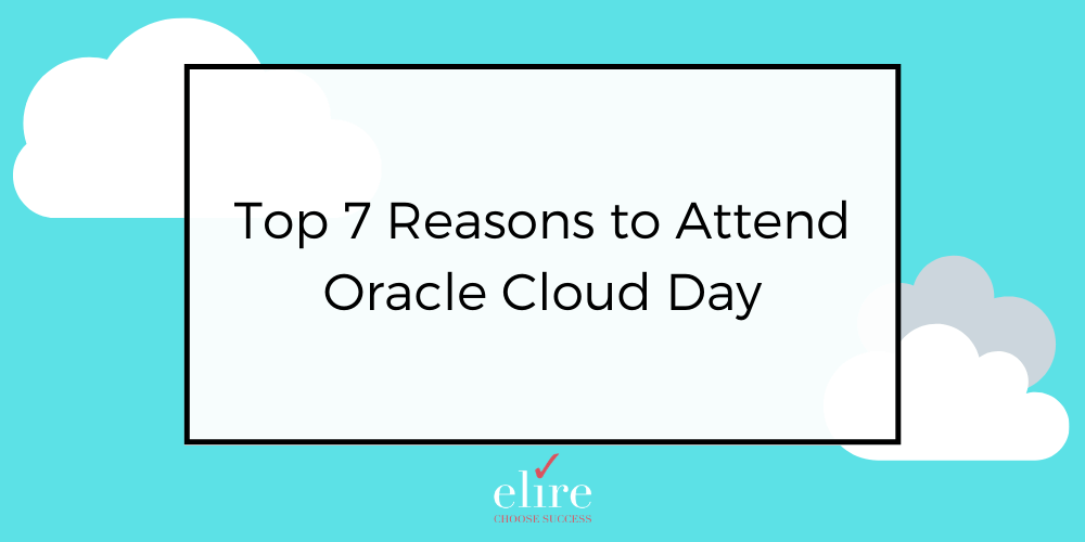 Top 7 Reasons to Attend Oracle Cloud Day