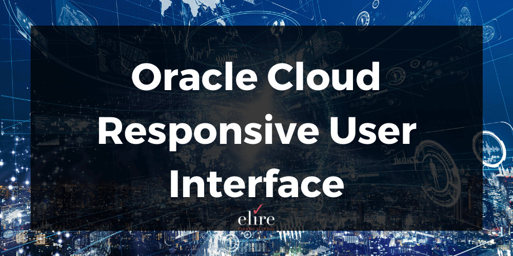 Oracle Cloud Responsive User Interface