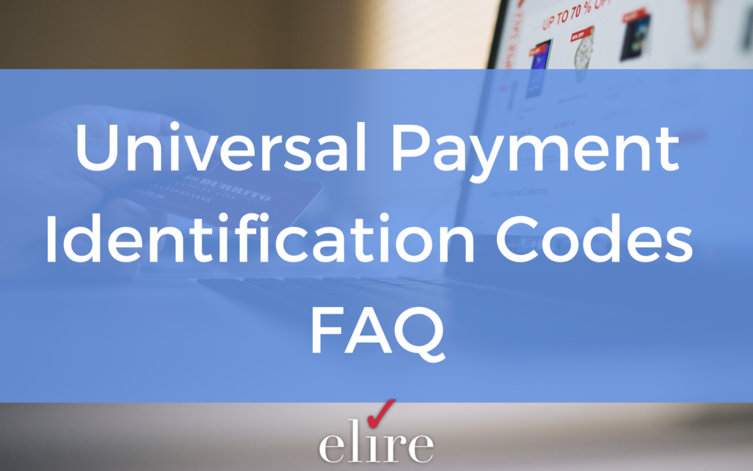 Universal Payment Identification Codes FAQ