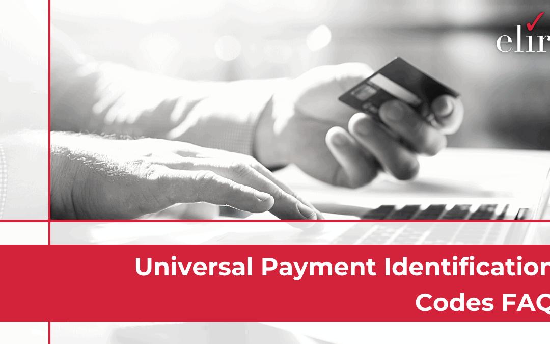 Universal Payment Identification Codes FAQ