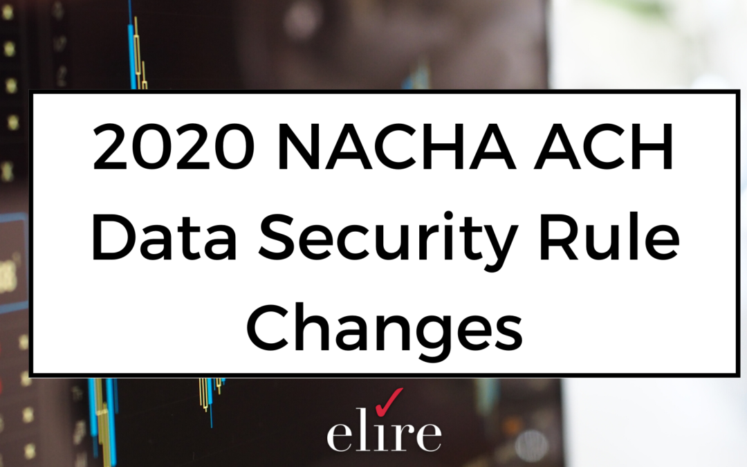 2020 NACHA ACH Data Security Rule Changes – Extension!