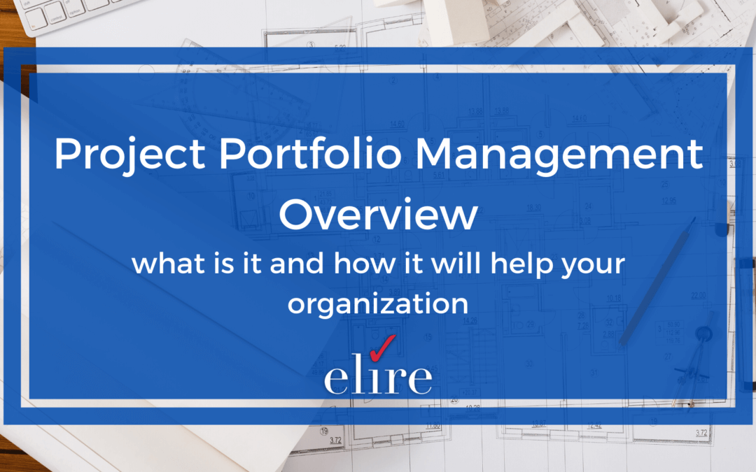 Project Portfolio Management Overview: what is it and how it will help your organization