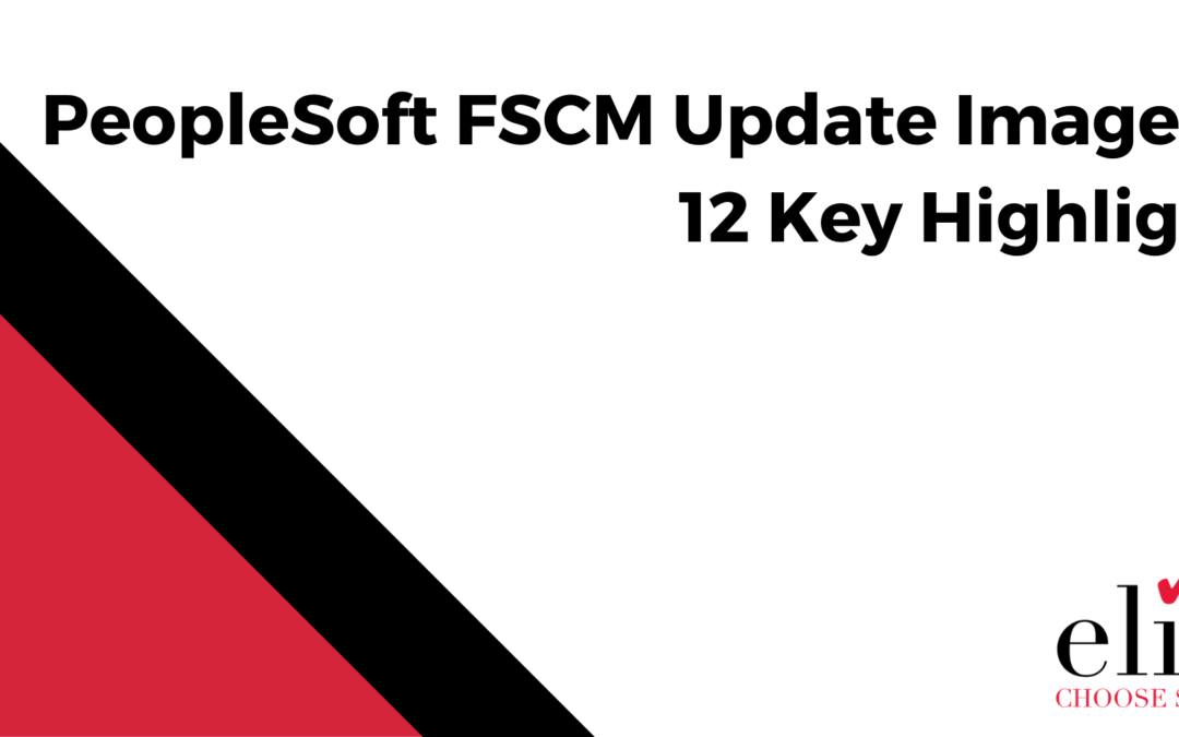 PeopleSoft FSCM Update Image 35: 12 Key Highlights