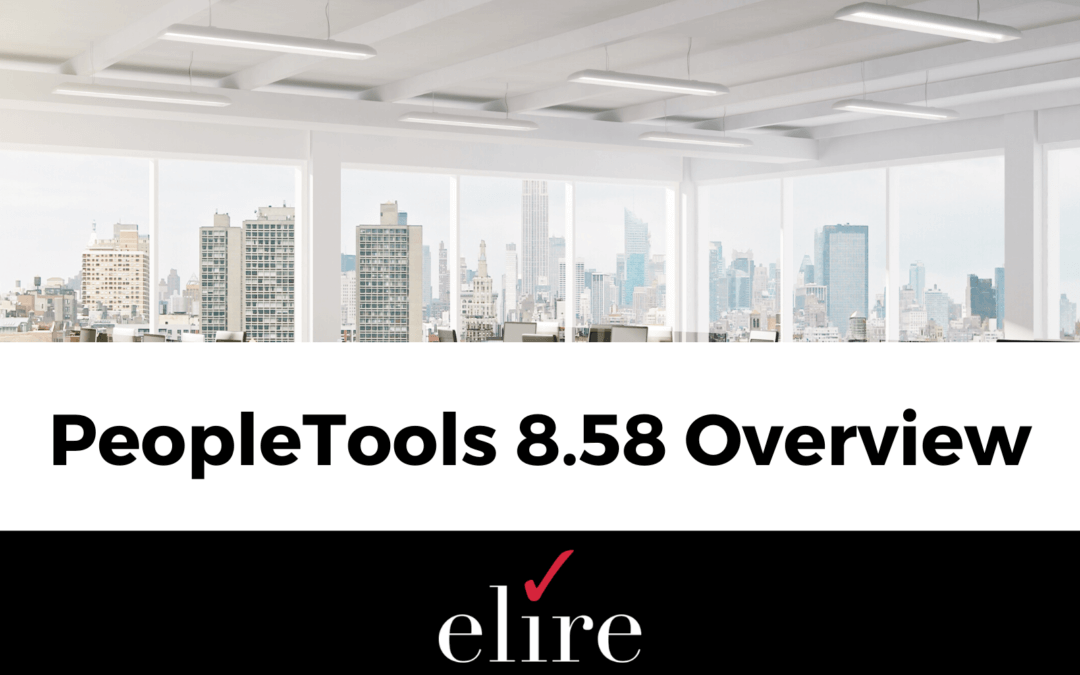 PeopleTools 8.58 Overview