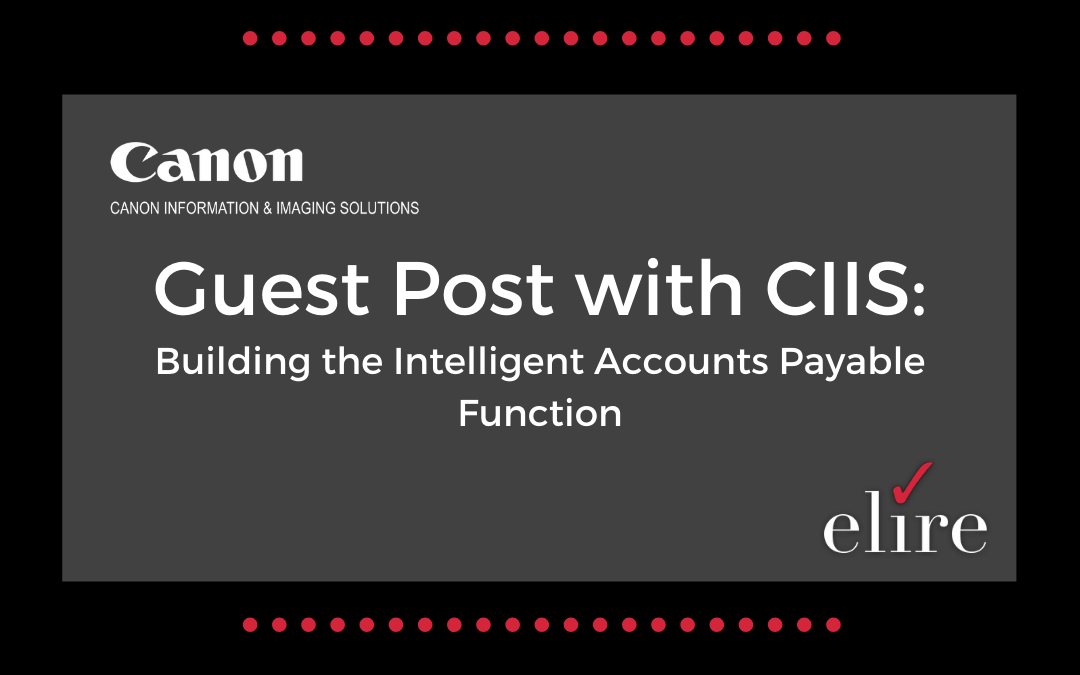 Guest Post with CIIS: Building the Intelligent Accounts Payable Function