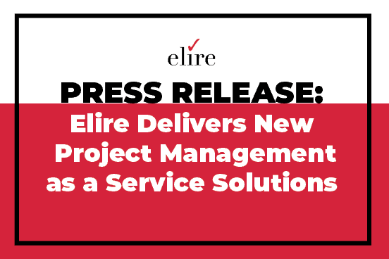 PRESS RELEASE: Elire delivers new Project Management as a Service Solutions