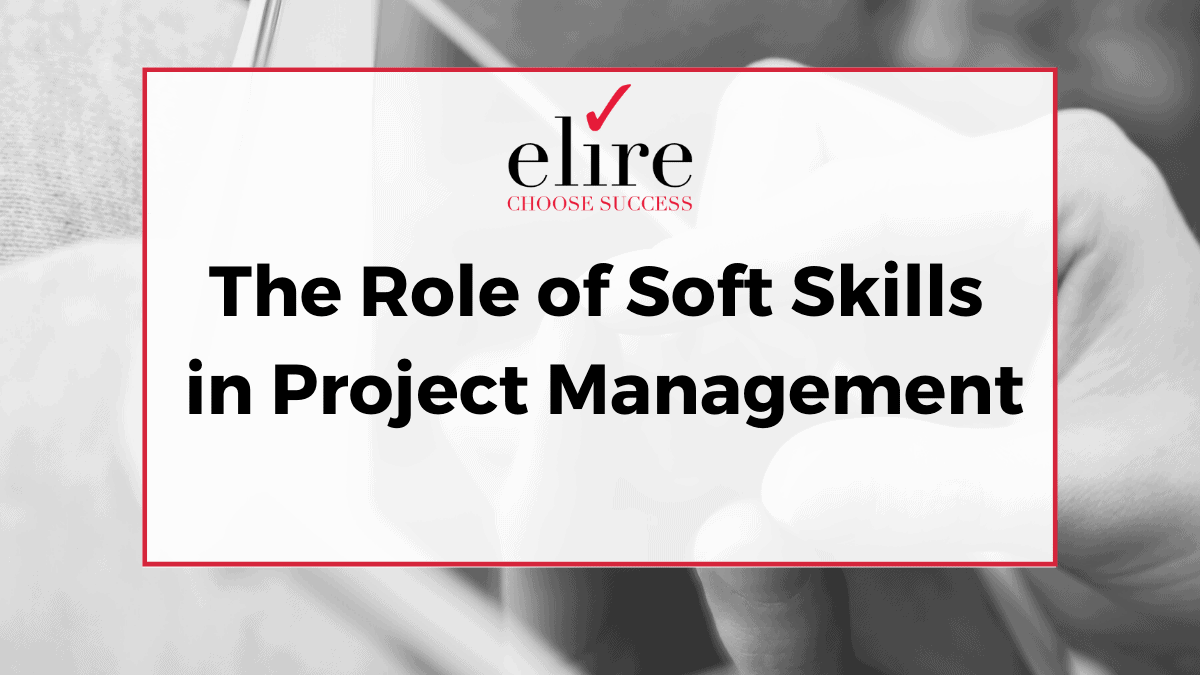 The Role of Soft Skills in Project Management