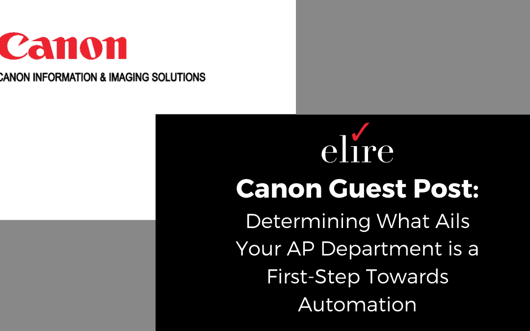 Canon Guest Post: Determining What Ails Your AP Department is a First-Step Towards Automation