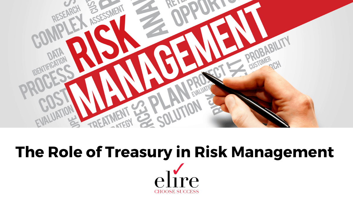 The role of treasury in risk management.