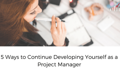 5 Ways to Continue Developing Yourself as a Project Manager