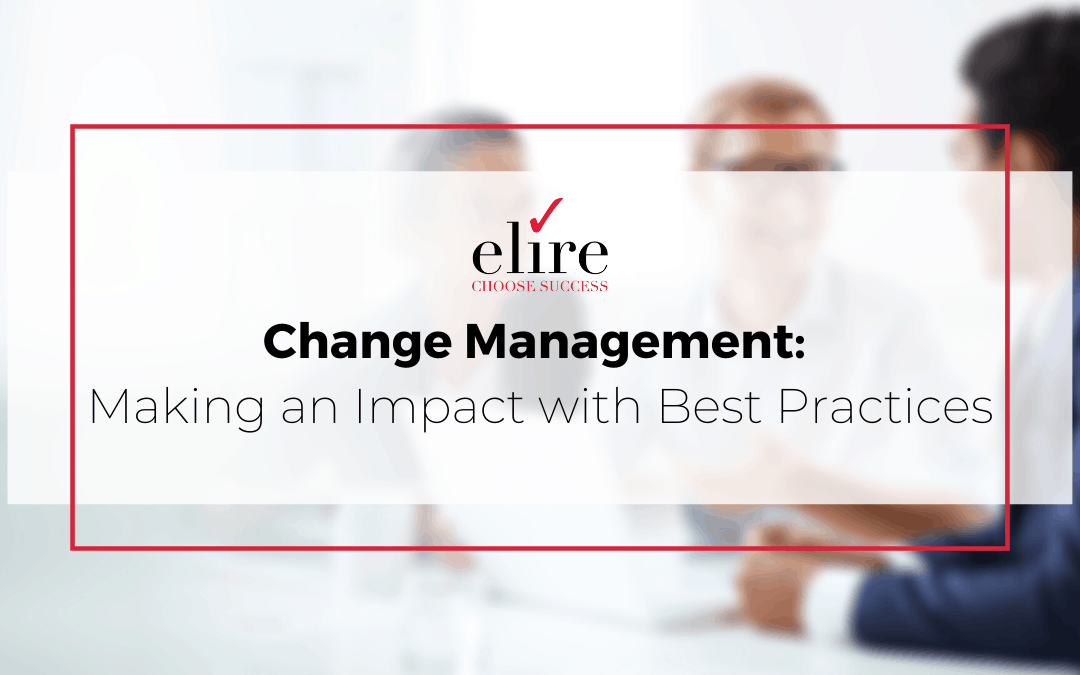 Change Management: Making an Impact with Best Practices