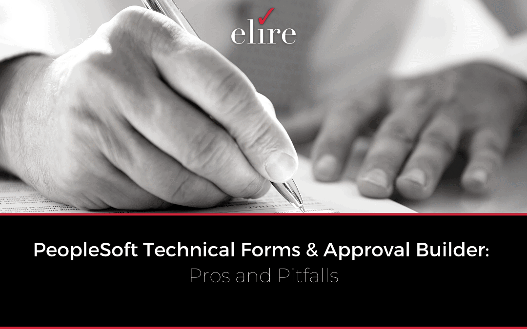 PeopleSoft Technical Forms & Approval Builder: Pros and Pitfalls