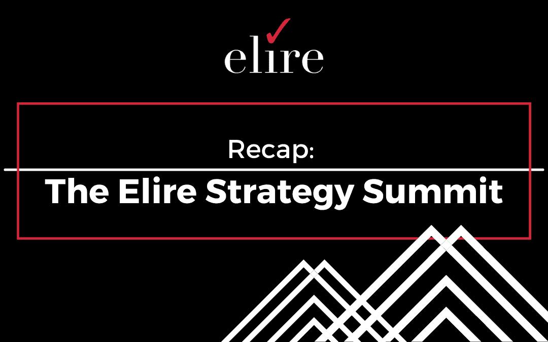 Recap: The Elire Strategy Summit