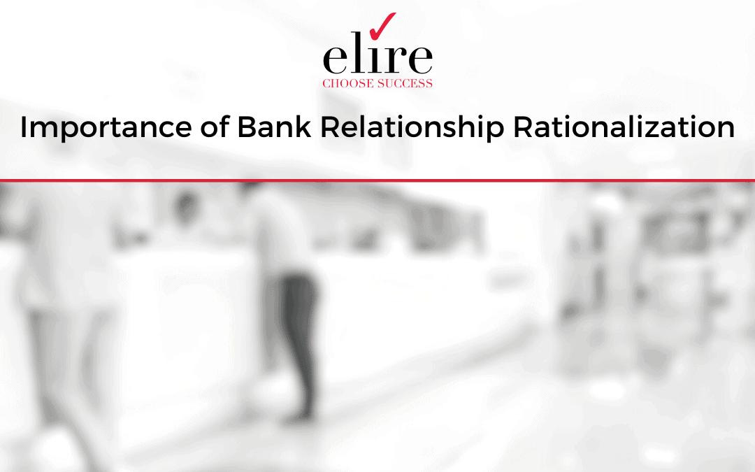 Importance of Bank Relationship Rationalization
