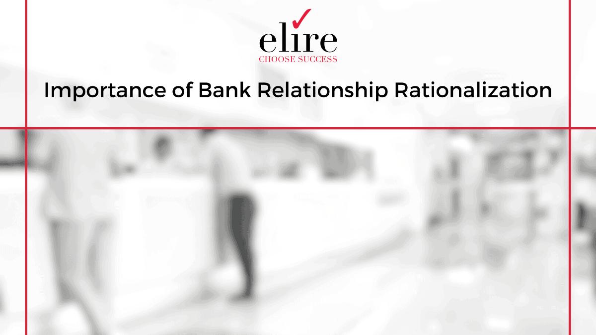 Bank Relationship Rationalization FYI