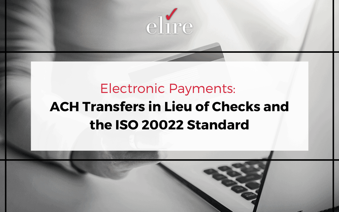 Electronic Payments: ACH Transfers in Lieu of Checks and the ISO 20022 Standard