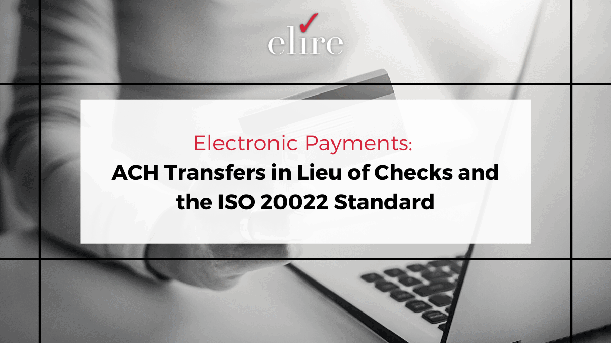 Electronic payment and ACH transfers in lieu of checks and the exploring the ISO 20022 standard