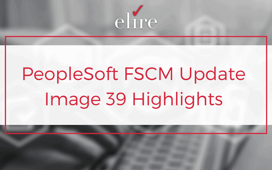 PeopleSoft FSCM Update Image 39 Highlights
