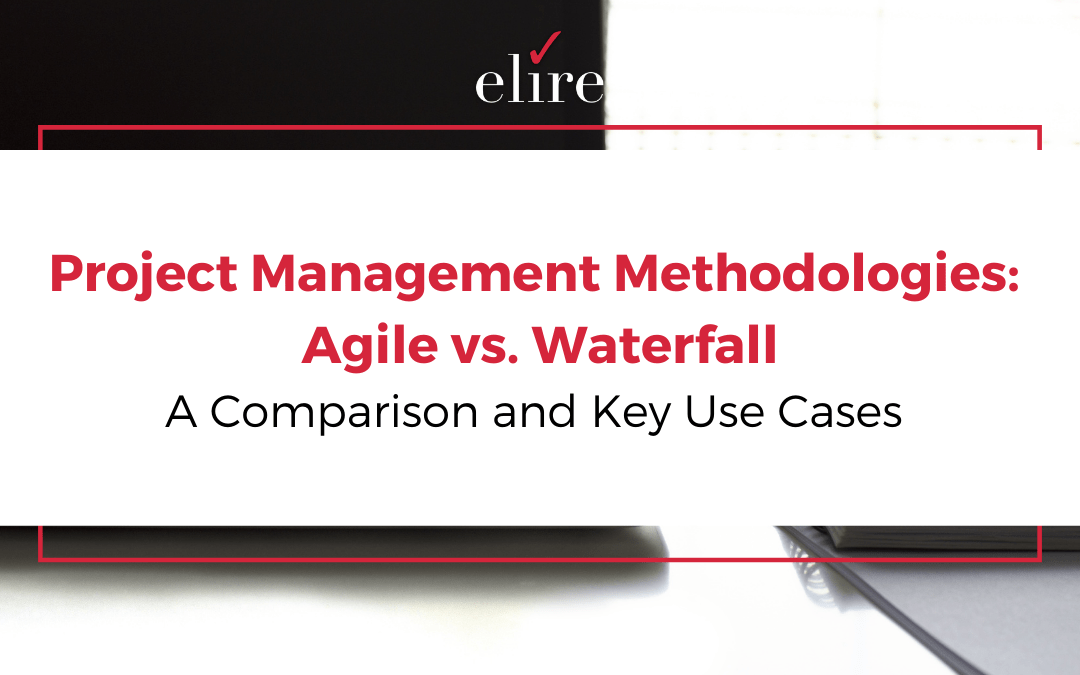 Project Management Methodologies: Agile vs. Waterfall