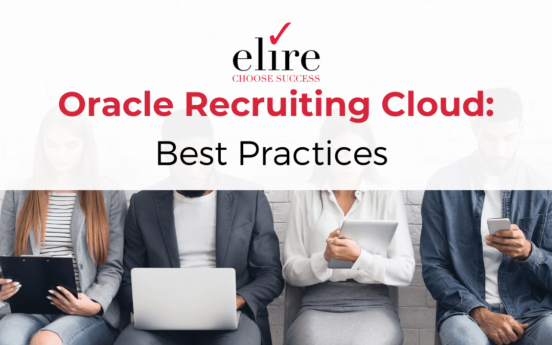 Oracle Recruiting Cloud: Best Practices