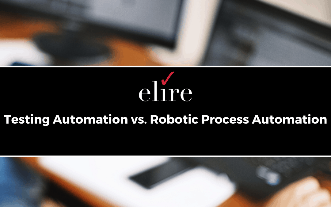 Testing Automation vs. Robotic Process Automation