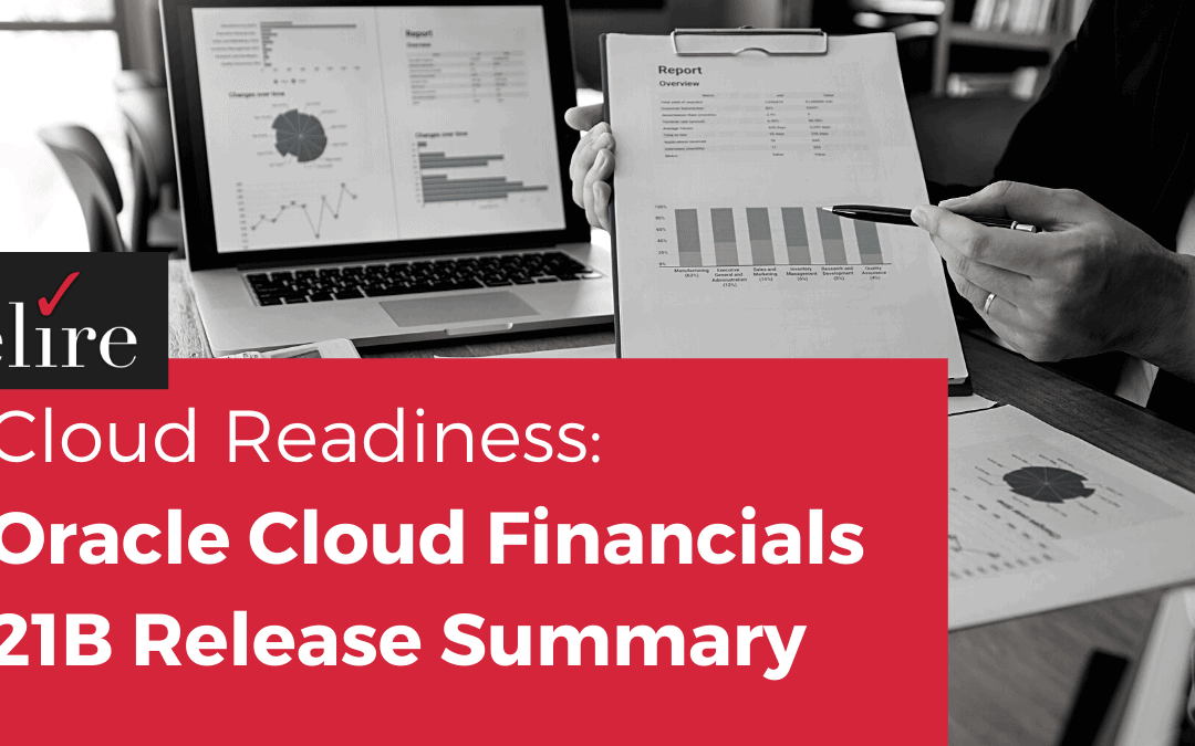 Cloud Readiness: Oracle Cloud Financials 21B Release Summary