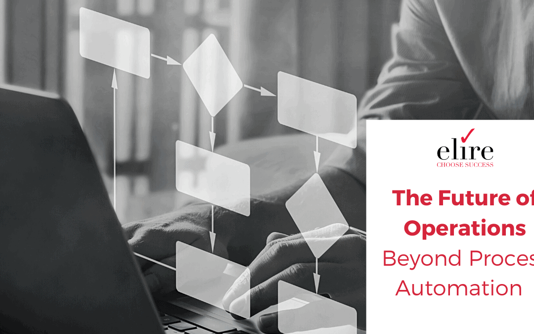The Future of Operations – Beyond Process Automation