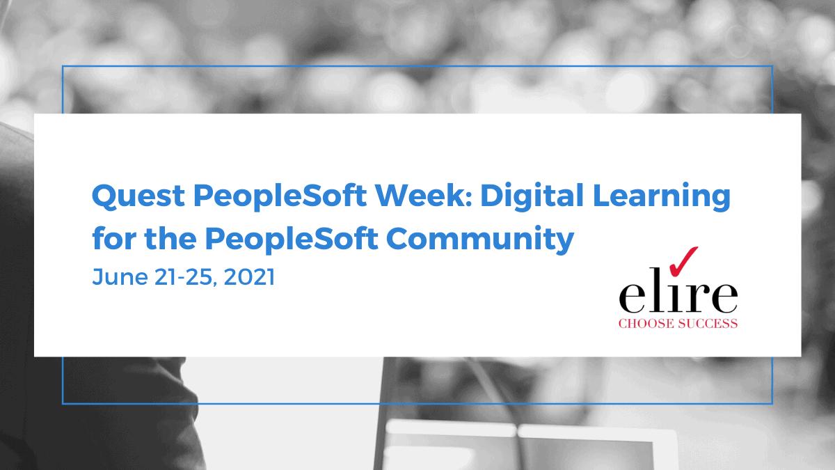 Quest PeopleSoft Week Recap including Elire's PeopleSoft Test Framework Session, PeopleTools Updates, Enhancements, Kibana, PICASO, and more!