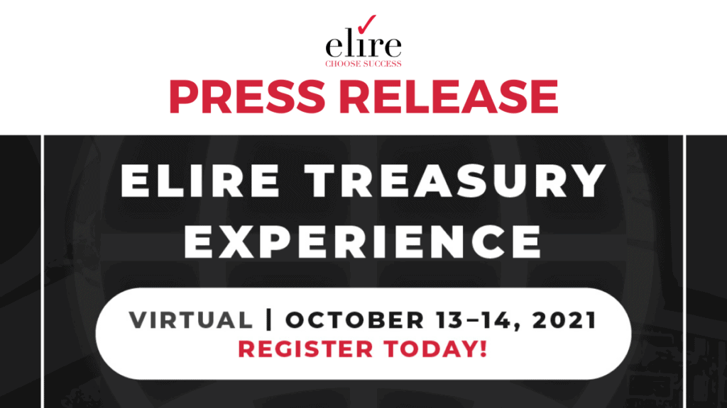 PRESS RELEASE: Announcing the 2021 Elire Treasury Experience